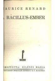 A Bacillus-ember - Renard, Maurice - Régikönyvek
