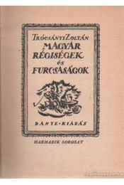 Magyar régiségek és furcsaságok III-IV - Régikönyvek