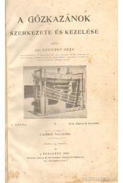 A gőzkazánok szerkezete és kezelése I. kötet - Jalsoviczky Géza - Régikönyvek