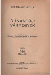 Dunántúli vármegyék (Tolna) - Szeghalmy Gyula - Régikönyvek