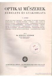 Optikai műszerek elmélete és gyakorlata V. kötet - Dr. Bárány Nándor - Régikönyvek