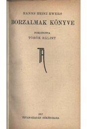 Borzalmak könyve - Ewers, Hanns Heinz - Régikönyvek