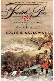 The Scratch of a Pen: 1763 and The Transformation of North America - CALLOWAY, COLIN G, - Régikönyvek