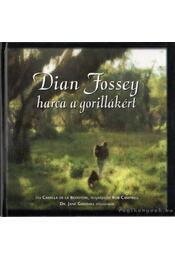 Dian Fossey harca a gorillákért - Camilla de la Bedoyere - Régikönyvek