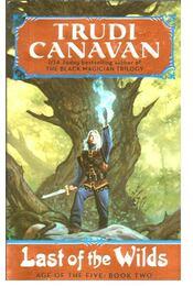 Last of the Wilds - CANAVAN, TRUDI - Régikönyvek
