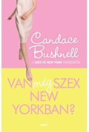 Van még szex New Yorkban? - Candace Bushnell - Régikönyvek