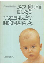 Az élet első tizenkét hónapja - Caplan, Frank - Régikönyvek