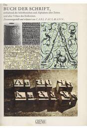 Das Buch der Schrift, enthaltend die Schriftzeichen und Alphabete aller Zeiten und aller Völker des Erdkreises - Carl Faulmann - Régikönyvek
