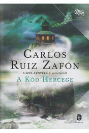 A Köd Hercege - CARLOS RUIZ ZAFÓN - Régikönyvek