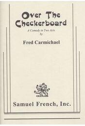 Over the Checkerboard - Carmichael, Fred - Régikönyvek