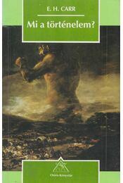 Mi a történelem? - Carr, E. H. - Régikönyvek