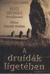 A druidák ligetében - Carr-Gomm, Philip - Régikönyvek