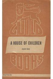 A House of Children - Cary, Joyce - Régikönyvek