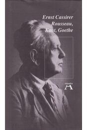 Rousseau, Kant, Goethe - Cassirer, Ernst - Régikönyvek