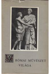 A római művészet világa - Castiglione László - Régikönyvek