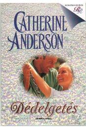 Dédelgetés - Catherine Anderson - Régikönyvek