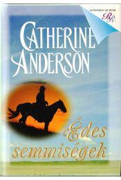 Édes semmiségek - Catherine Anderson - Régikönyvek