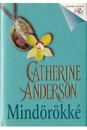 Mindörökké - Catherine Anderson - Régikönyvek