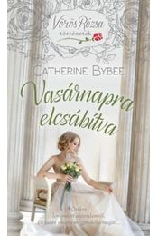 Vasárnapra elcsábítva - Vörös Rózsa történetek - Catherine Bybee - Régikönyvek