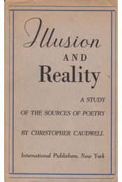 Illusion and Reality - Caudwell, Christopher - Régikönyvek