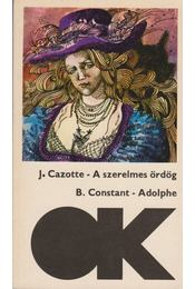 A szerelmes ördög; Adolphe - Cazotte, Jacques, Constant, Benjamin - Régikönyvek