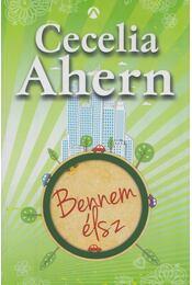 Bennem élsz - Cecelia Ahern - Régikönyvek