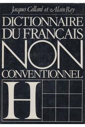 Dictionnaire du Français Non Conventionnel - Cellard, Jacques, Rey, Alain - Régikönyvek