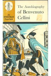 The Life of Benvenuto Cellini - Cellini, Benvenuto - Régikönyvek