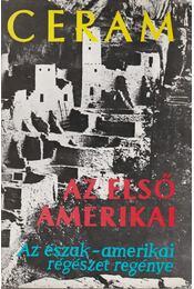 Az első amerikai - CERAM, C.W. - Régikönyvek