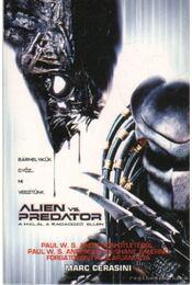 Alien vs. Predator - A Halál a Ragadozó ellen - Cerasini, Marc - Régikönyvek