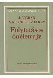 Folytatásos önéletrajz - Cerny, Vaclav, CONRAD,JOSEPH, Arthur Koestler - Régikönyvek