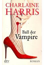 Ball der Vampire - Charlaine Harris - Régikönyvek