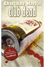 Club Dead - Charlaine Harris - Régikönyvek