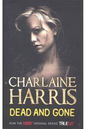 Dead and Gone - Charlaine Harris - Régikönyvek