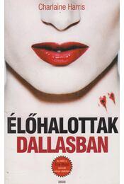 Élőhalottak Dallasban - Charlaine Harris - Régikönyvek