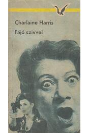 Fájó szívvel - Charlaine Harris - Régikönyvek