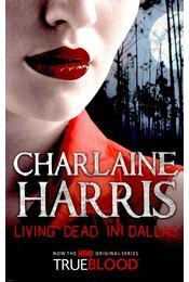 Living Dead in Dallas - Charlaine Harris - Régikönyvek