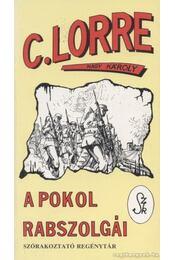 A pokol rabszolgái - Charles Lorre - Régikönyvek