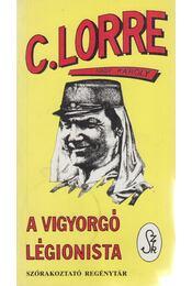A vigyorgó légionista - Charles Lorre, Nagy Károly - Régikönyvek