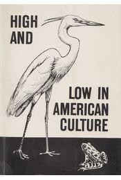 High and Low in American Culture - Charlotte Kretzoi - Régikönyvek