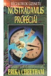Nostradamus próféciái - Cheetham, Erika - Régikönyvek