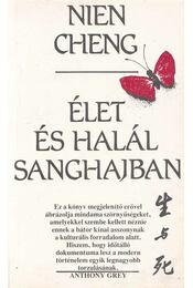Élet és halál Sanghajban - Cheng, Nien - Régikönyvek