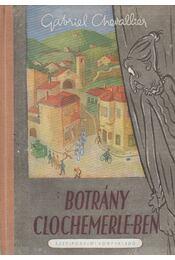 Botrány Clochemerle-ben - Chevallier, Gabriel - Régikönyvek
