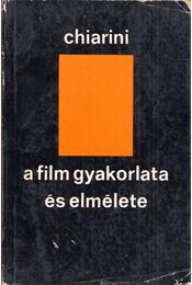 A film gyakorlata és elmélete - Chiarini, Luigi - Régikönyvek