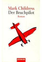 Der Bruchpilot - CHILDRESS, MARK - Régikönyvek