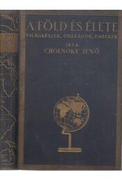 A Föld és élete VI. kötet - Magyarország földrajza - Cholnoky Jenő - Régikönyvek