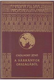 A sárkányok országából II. - Cholnoky Jenő - Régikönyvek