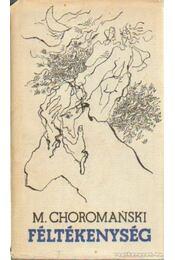 Féltékenység - Choromanski, Michal - Régikönyvek