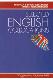 Selected English Collocations - Christian Douglas Kozlowska, Halina Dzierzanowska - Régikönyvek