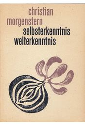 Selbsterkenntnis - Welterkenntnis - Christian Morgenstern - Régikönyvek